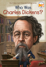 Who Was Charles Dickens? by Pam Pollack, Meg Belviso, Who HQ, Mark Edward Geyer, 9780448479675