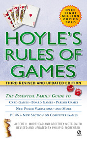 Hoyle's Rules of Games (The Essential Family Guide to Card Games, Board Games, Parlor Games, New Poker Variations, and More) by Albert H. Morehead, Geoffrey Mott-Smith, Philip D. Morehead, 9780451204844