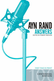 Ayn Rand Answers (The Best of Her Q & A) by Robert Mayhew, 9780451216656