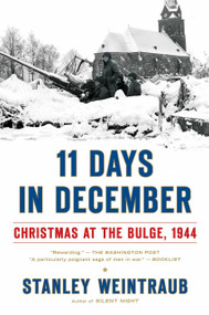 11 Days in December (Christmas at the Bulge, 1944) by Stanley Weintraub, 9780451223173