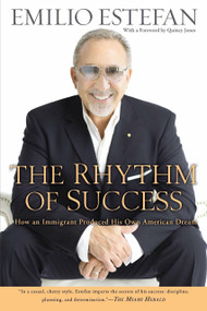 The Rhythm of Success (How an Immigrant Produced his Own American Dream) by Emilio Estefan, Quincy Jones, 9780451230775