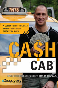 Cash Cab (A Collection of the Best Trivia from the Hit Discovery Show) by Discovery Communications, Ben Bailey, 9780451235909