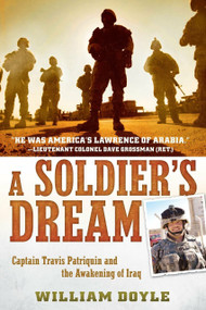 A Soldier's Dream (Captain Travis Patriquin and the Awakening of Iraq) by William Doyle, 9780451236852