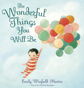 The Wonderful Things You Will Be - 9780385376716 by Emily Winfield Martin, 9780385376716