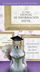 El Libro Esencial de Informacíon inútil by Don Voorhees, 9780451414595