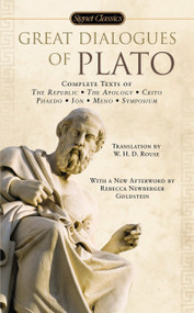 Great Dialogues of Plato by Plato, W. H. D. Rouse, Matthew S. Santirocco, 9780451471703