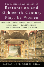 The Meridian Anthology of Restoration and Eighteenth-Century Plays by Women by Katharine M. Rogers, 9780452011106