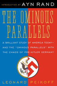 Ominous Parallels by Leonard Peikoff, 9780452011175