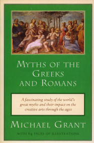 Myths of the Greeks and Romans by Michael Grant, 9780452011625