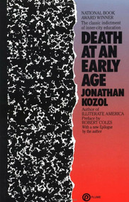 Death at an Early Age (The Classic Indictment of Inner-City Education) by Jonathan Kozol, Robert Coles, 9780452262928