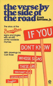 Verse by the Side of the Road (The Story of the Burma-Shave Signs and Jingles) by Frank Rowsome, Jr., 9780452267626