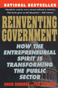Reinventing Government (The Five Strategies for Reinventing Government) by David Osborne, Ted Gaebler, 9780452269422