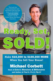 Ready, Set, Sold! (The Insider Secrets to Sell Your House Fast--for Top Dollar!) by Michael Corbett, 9780452288133