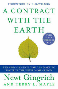 A Contract with the Earth (Ten Commitments You Can Make to Protect the Environment Now) by Newt Gingrich, Terry Maple, 9780452289925