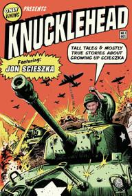 Knucklehead (Tall Tales and Almost True Stories of Growing up Scieszka) by Jon Scieszka, 9780670011384