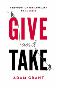 Give and Take (A Revolutionary Approach to Success) - 9780670026555 by Adam Grant, 9780670026555