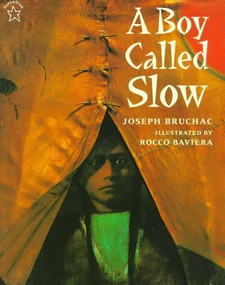 A Boy Called Slow by Joseph Bruchac, 9780698116160