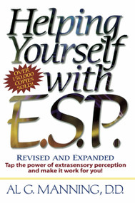 Helping Yourself with ESP (Tap the Power of Extra-Sensory Perception and Make it Work for You) by Al G. Manning, 9780735201248