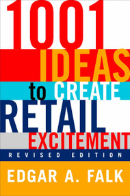 1001 Ideas to Create Retail Excitement ((Revised & Updated)) by Edgar A. Falk, 9780735203433