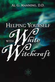 Helping Yourself with White Witchcraft by Al G. Manning, 9780735203730