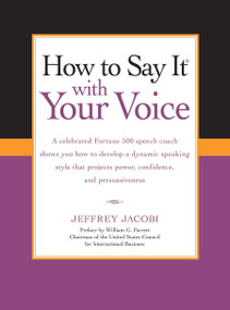 How To Say It with Your Voice by Jeffrey Jacobi, 9780735204492