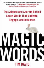 Magic Words (The Science and Secrets Behind Seven Words That Motivate, Engage, and Influence) by Tim David, 9780735205390