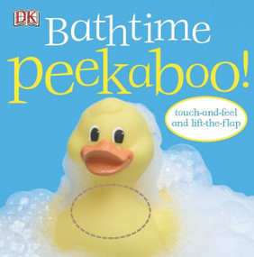 Bathtime Peekaboo! (Touch-and-Feel and Lift-the-Flap) by DK, 9780756611453