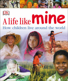 A Life Like Mine (How Children Live Around the World) by DK, 9780756618032
