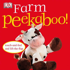 Farm Peekaboo! (Touch-and-Feel and Lift-the-Flap) by DK, 9780756631048