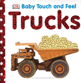 Baby Touch and Feel: Trucks by DK, 9780756634650
