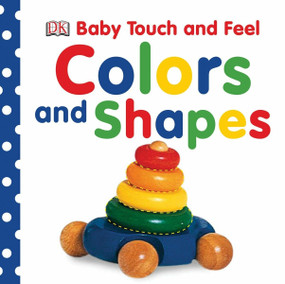 Baby Touch and Feel: Colors and Shapes by DK, 9780756643003