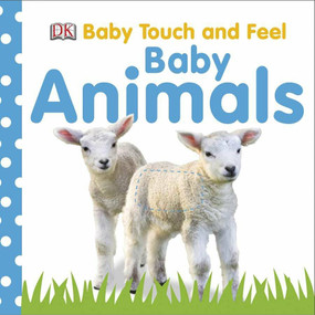 Baby Touch and Feel: Baby Animals by DK, 9780756643010
