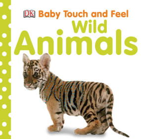 Baby Touch and Feel: Wild Animals by DK, 9780756651503