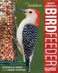 Audubon North American Birdfeeder Guide by Robert Burton, 9780756658830