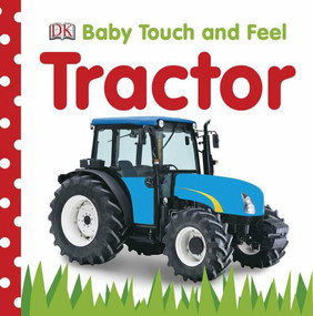 Baby Touch and Feel: Tractor by DK, 9780756671327