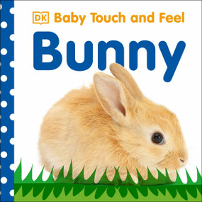 Baby Touch and Feel: Bunny by DK, 9780756689872