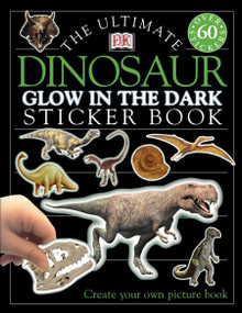 Ultimate Sticker Book: Glow in the Dark: Dinosaur (Create Your Own Picture Book) by DK, 9780789484581