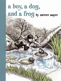 A Boy, a Dog, and a Frog by Mercer Mayer, Mercer Mayer, 9780803728806