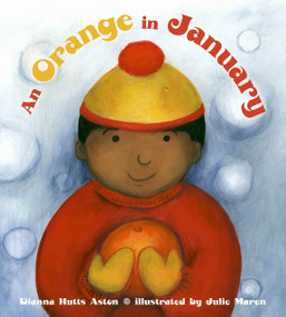 An Orange in January by Dianna Hutts Aston, Julie Maren, 9780803731462