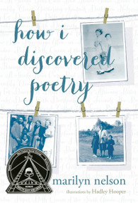 How I Discovered Poetry by Marilyn Nelson, Hadley Hooper, 9780803733046