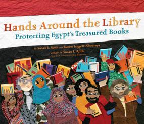 Hands Around the Library (Protecting Egypt's Treasured Books) by Karen Leggett Abouraya, Susan L. Roth, 9780803737471