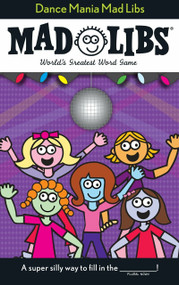 Dance Mania Mad Libs by Roger Price, Leonard Stern, 9780843137125