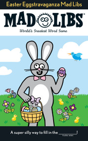 Easter Eggstravaganza Mad Libs by Roger Price, Leonard Stern, 9780843172522