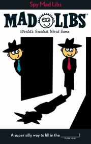 Spy Mad Libs by Roger Price, Leonard Stern, 9780843172973