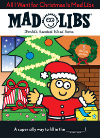 All I Want for Christmas Is Mad Libs by Mad Libs, 9780843176667