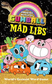 The Amazing World of Gumball Mad Libs by Mad Libs, 9780843179996