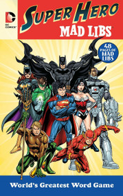 DC Comics Super Hero Mad Libs by Roger Price, Leonard Stern, 9780843182712