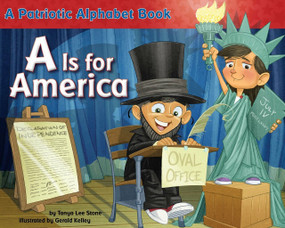 A Is for America (A Patriotic Alphabet Book) by Tanya Lee Stone, Gerald Kelley, 9780843198775