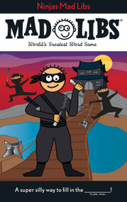 Ninjas Mad Libs by Roger Price, Leonard Stern, 9780843198973