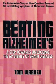 Beating Alzheimer's (A Step Towards Unlocking the Mysteries of Brain Diseases) by Tom Warren, 9780895294883
